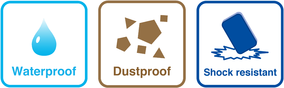 Waterproof (IPX5/IPX7), Dustproof (IPX5), Shock-resistant.