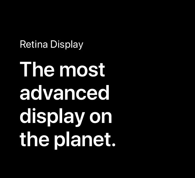 Retina Display The most advanced display on the planet.