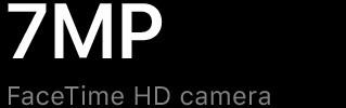 7MP FaceTime HD camera