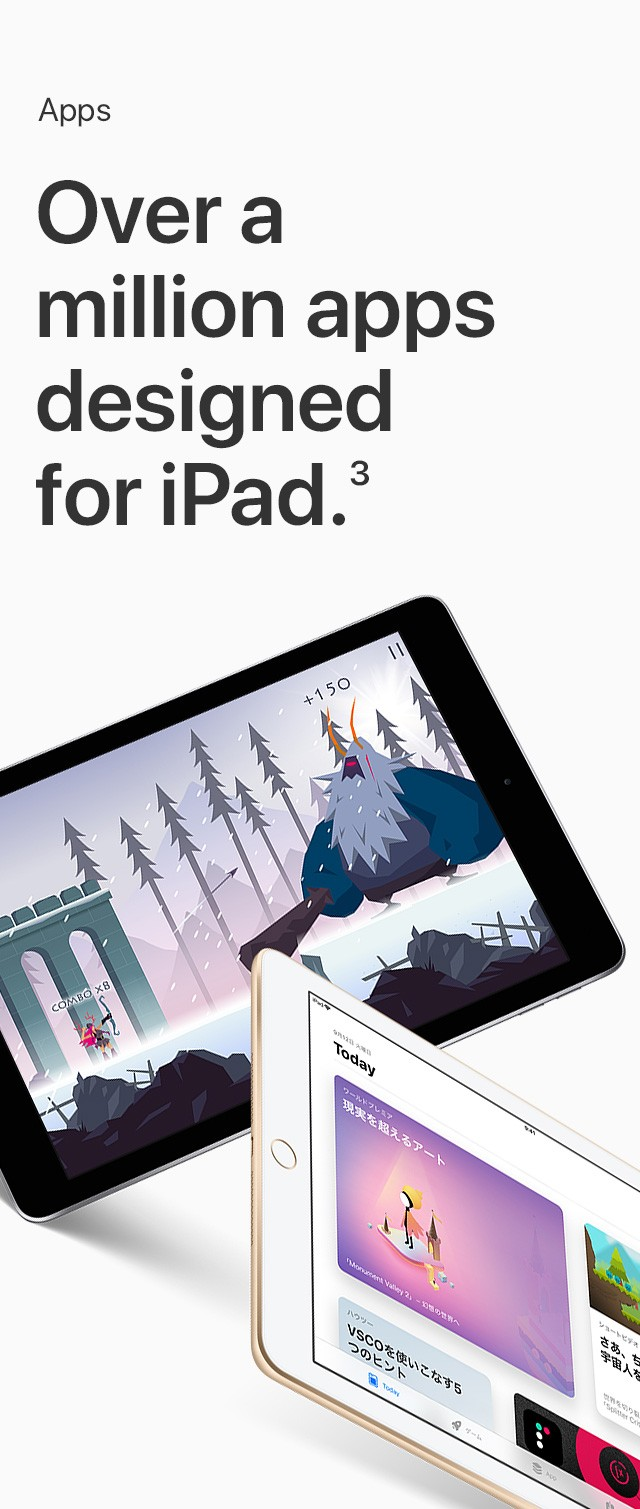Apps Over a million apps designed for iPad.3