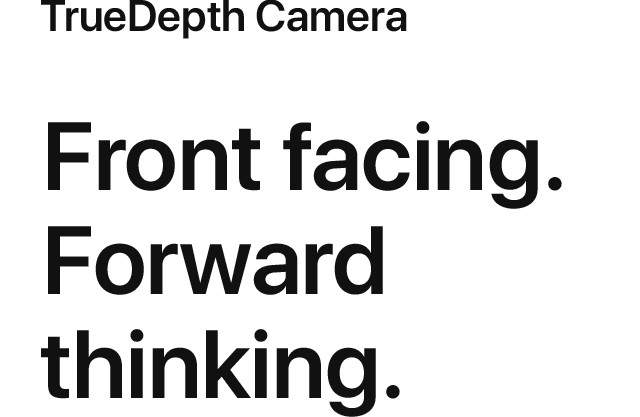 TrueDepth Camera Front facing. Forward thinking.