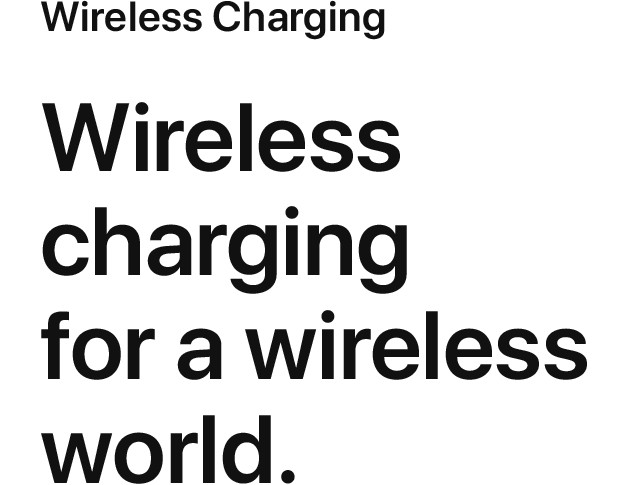 Wireless Charging Wireless charging for a wireless world.