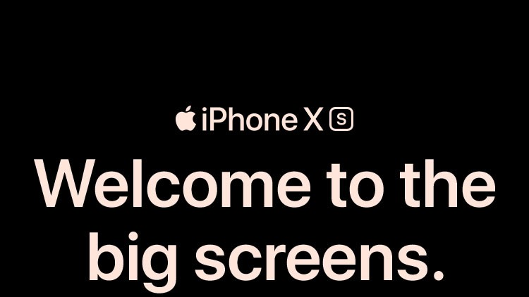 iPhone XS  Welcome to the big screens.