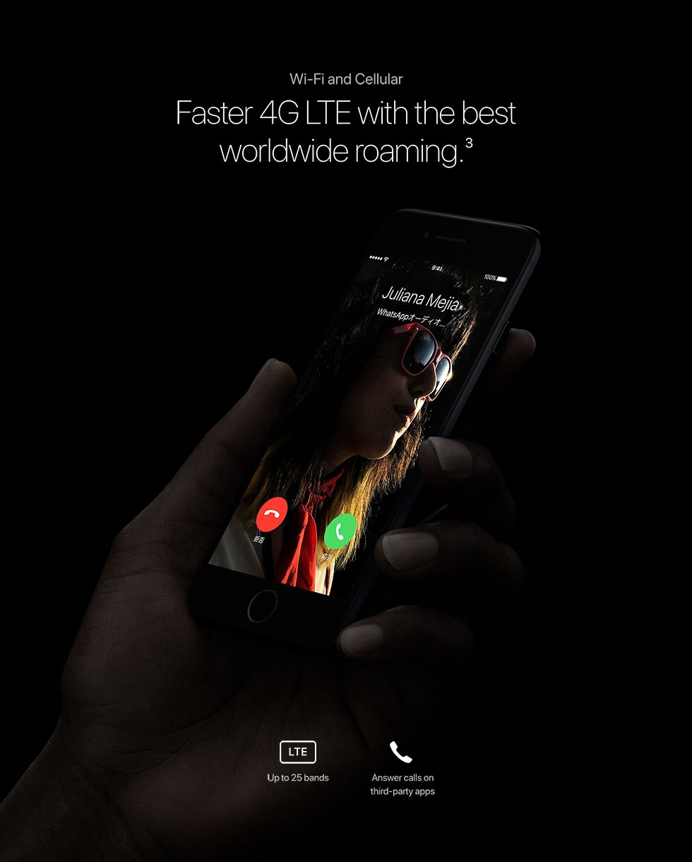Wi-Fi and Cellular Faster 4G LTE withthe best worldwide roaming.3 Up to 25 bands/Answer calls on third-party apps