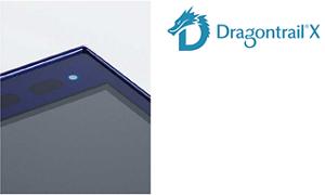 落としても割れにくいディスプレイ Dragontrail® X